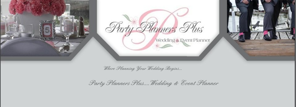 Party Planners Plus....Wedding & Event Planner - After all, it's your day, shouldn't it be your way